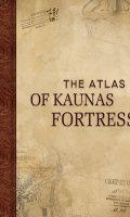 The Atlas of Kaunas Fortress