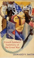 The Embattled Self: French Soldiers' Testimony of the Great War
