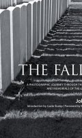 The Fallen: A Photographic Journey Through the War Cemeteries and Memorials of the Great War, 1914-18