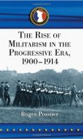 The Rise of Militarism in the Progressive Era, 1900-1914
