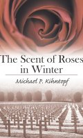 The Scent of Roses in Winter
