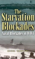 The Starvation Blockades: Naval Blockades of WWI