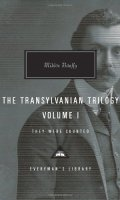 The Transylvanian Trilogy: They Were Counted, They Were found Wanting, They Were Divided