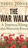 The War Walk: A Journey Along the Western Front
