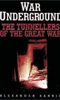 War Underground: The Tunnellers of the Great War