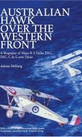 Australian Hawk Over the Western Front – A Biography of Major R. S. Dallas