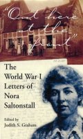 Out Here at the Front – The World War I Letters of Nora Saltonstall