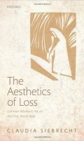 The Aesthetics of Loss: German Women's Art of the First World War