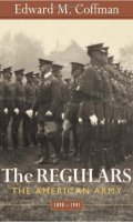The Regulars: The American Army, 1898-1941