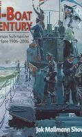 The U-boat Century: German Submarine Warfare, 1906-2006