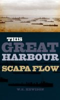 This Great Harbor: Scapa Flow