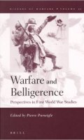 Warfare And Belligerence: Perspectives In First World War Studies