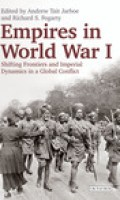 Empires in World War I:  Shifting Frontiers and Imperial Dynamics in a Global Conflict