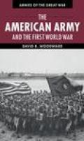 Armies of the Great War: The American Army and the First World War