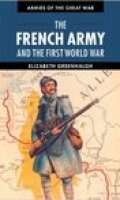 Armies of the Great War: The French Army and the First World War