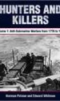 Hunters and Killers, Volume 1: Anti-Submarine Warfare from 1776 to 1943