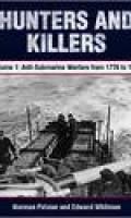 Hunters and Killers, Volume 1: Anti-Submarine Warfare from 1776 to 1943