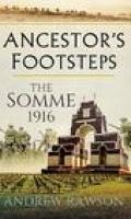 Ancestor's Footsteps: The Somme 1916