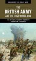 Armies of the Great War: The British Army and the First World War