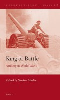 King of Battle: Artillery in World War I