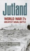 Jutland: World War I's Greatest Naval Battle