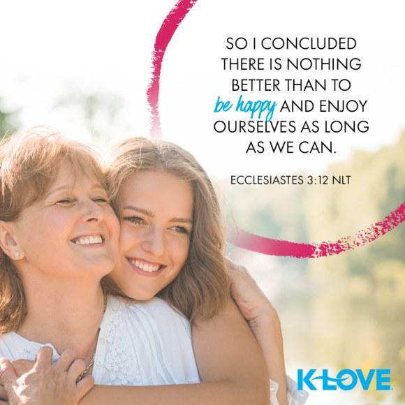 Ecclesiastes 3:12 NLT