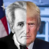What We Can Learn About Trump From His Favorite President, Andrew Jackson