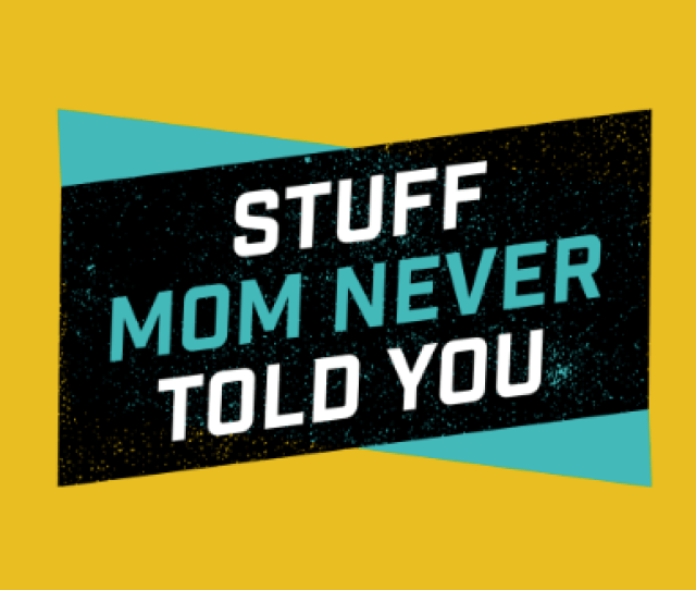 Stuff Mom Never Told You Is Hosted By Emilie Aries And Bridget Todd