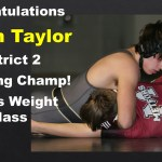 Congratulations to Kasen Taylor, District 2 Wrestling Champ at 160 lbs.