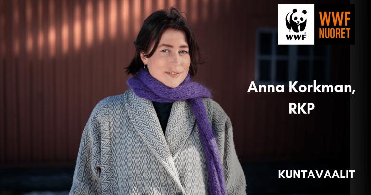 KUNTAVAALIHAASTATTELU: ANNA KORKMAN, RKP