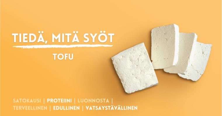 Tofu – tiedä mitä syöt