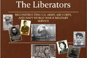The Liberators. Reconstructing Army, Air Corps & Navy Service