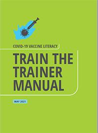 Covid-19 vaccine literacy: Train the Trainer manual
