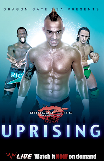 Dragon Gate USA - Uprising 2011 - On Demand - WWNLIVE