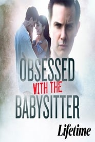 Obsessed With the Babysitter