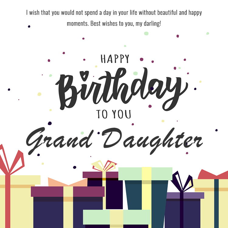 53 Unique Happy Birthday Wishes For Granddaughter