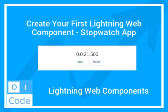 Create Your First Lightning Web Component - Stopwatch App