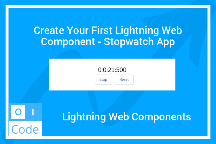 Create Your First Lightning Web Component – Stopwatch App.jpg
