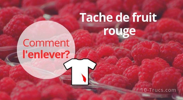 Tache De Fruit Rouge Comment L Enlever