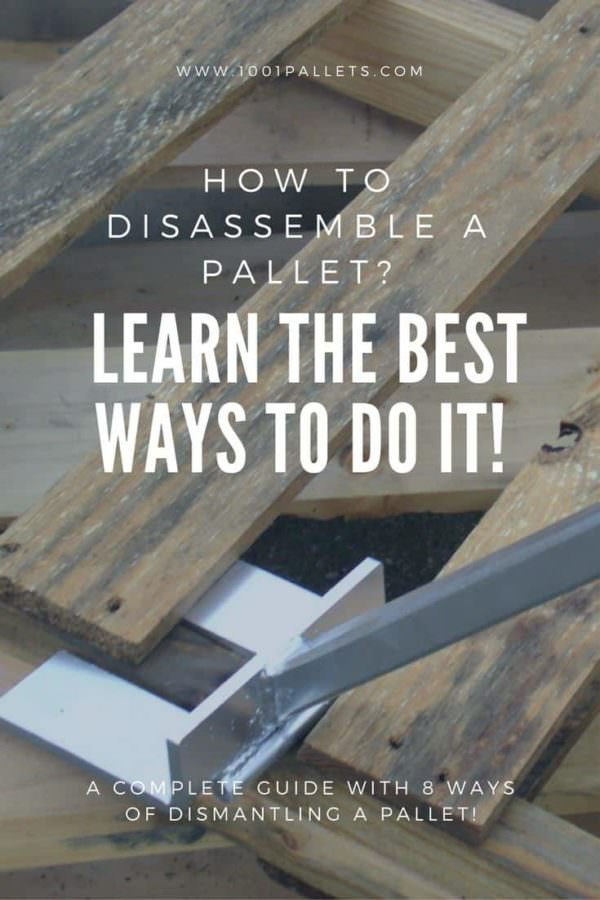 Learn The Best Ways To Dismantle A Pallet Pallet Ideas