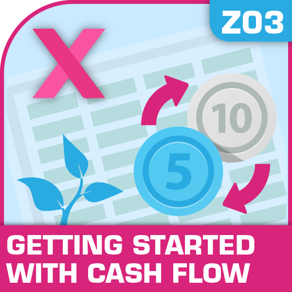Z03-Getting Started With Cash Flow, Getting Started With Cash Flow, Cost Management, Staying Cash Positive, Getting Started With Cash Flow, Getting Started With Cash Flow excel