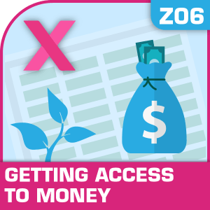Z06-Getting Access to Money When You Need It, Getting Access to Money When You Need It, Financial Planning, Funding your business, Getting Access to Money When You Need It, Getting Access to Money When You Need It excel