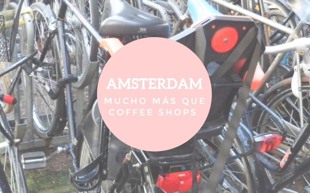 Amsterdam: mucho más que 'coffee shops'