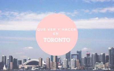 Qué ver y hacer en Toronto