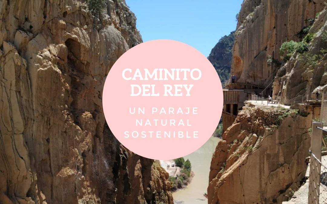 Caminito del Rey: un paraje natural sostenible