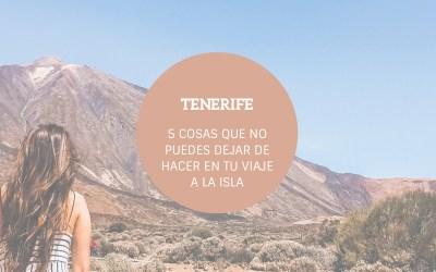 5 cosas que no puedes dejar de hacer si viajas a Tenerife