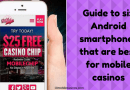 Guide to six Android smartphones that are best for mobile casinos