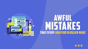 Mistakes Amateur Bloggers Make
