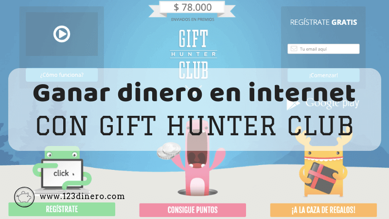 Como ganar dinero por internet con Gift Hunter Club