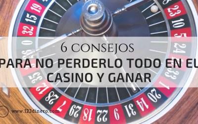 Como ganar en el casino: 6 consejos para tentar a la suerte sin perder todo tu dinero